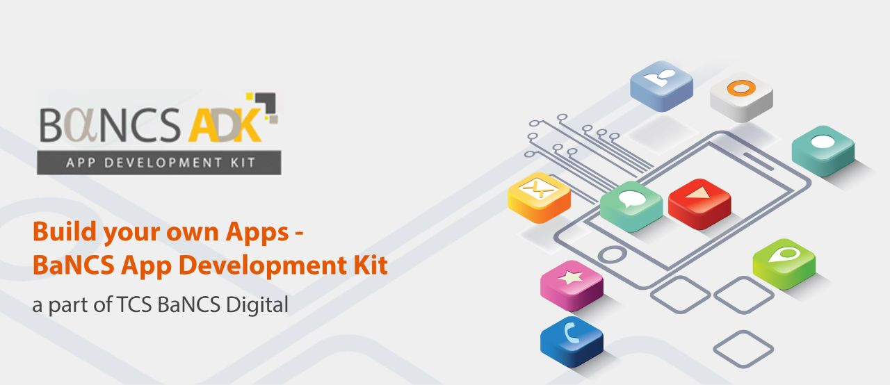 TCS BaNCS Digital Launches App Development Kit; Empowers Banks to Build Their Own Apps